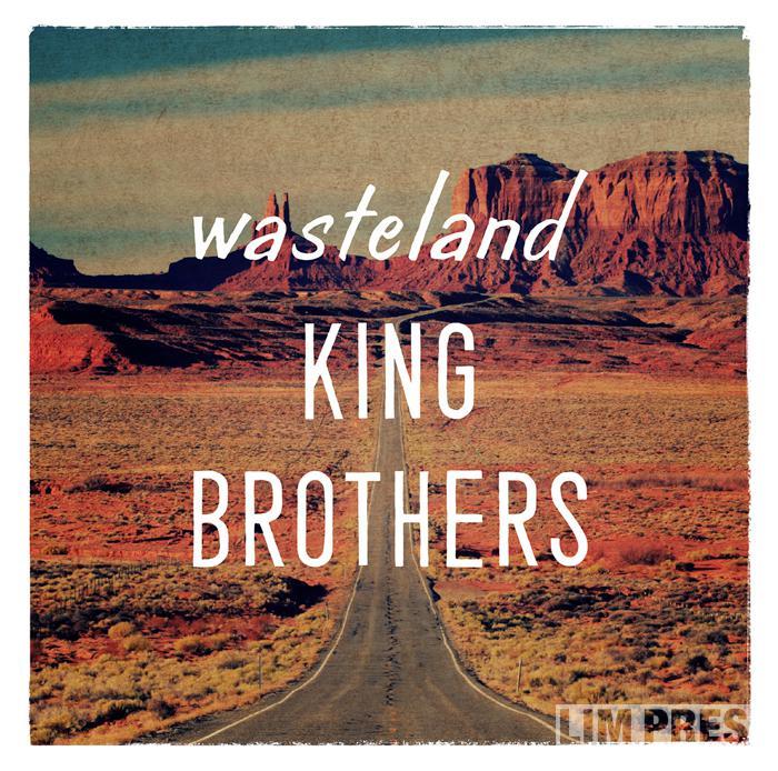 KING BROTHERSニューアルバム『wasteland / 荒野』に刻まれた覚悟