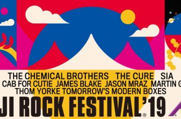 フジロック'19第一弾!ケミブラ、キュアー、SIA!そしてトム・ヨーク!